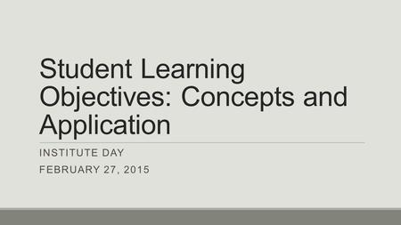 Student Learning Objectives: Concepts and Application