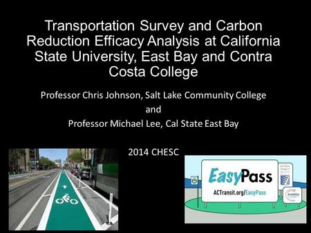 Transportation Survey and Carbon Reduction Efficacy Analysis at California State University, East Bay and Contra Costa College Professor Chris Johnson,