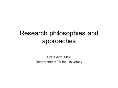 Research philosophies and approaches