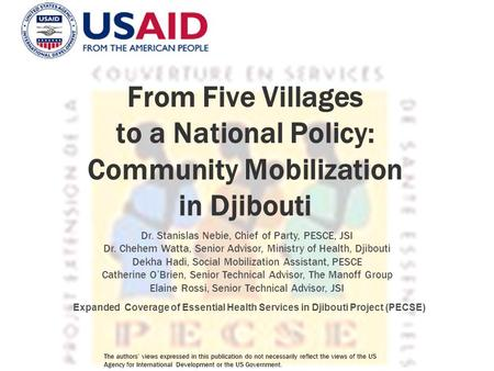 Expanded Coverage of Essential Health Services in Djibouti Project (PECSE) From Five Villages to a National Policy: Community Mobilization in Djibouti.