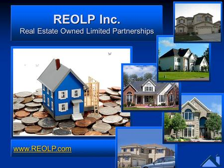 REOLP Inc. Real Estate Owned Limited Partnerships www.REOLP.com.