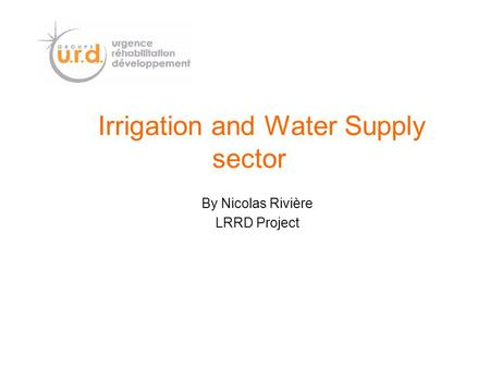 Irrigation and Water Supply sector By Nicolas Rivière LRRD Project.