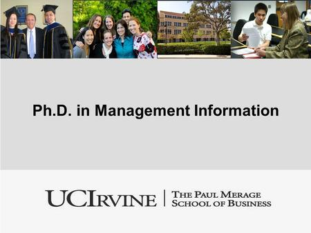 Ph.D. in Management Information. Paths to a Doctorate in Business -After undergraduate degree -After MBA or other Masters degree -Work experience not.