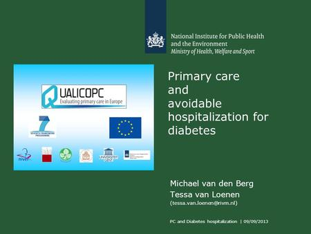 Primary care and avoidable hospitalization for diabetes Michael van den Berg Tessa van Loenen PC and Diabetes hospitalization.