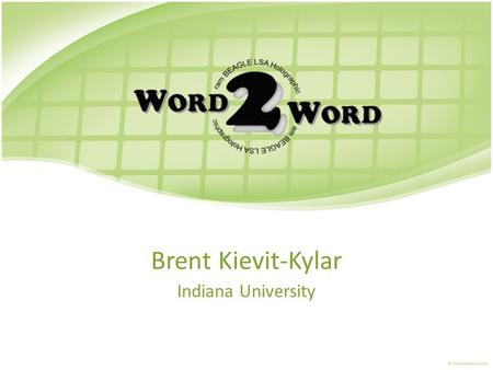 Brent Kievit-Kylar Indiana University. A Visual Word Similarity Tool How can two words be compared? – Similar letters (dog, god) – Similar looking objects.