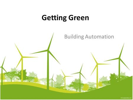Getting Green Building Automation. Why is Building Automation a Green Technology? There are programs starting all over the nation that focus on alternative.