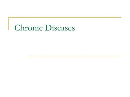 Chronic Diseases. In medicine, a chronic disease is a disease that is long-lasting or recurrent. The term chronic describes the course of the disease,