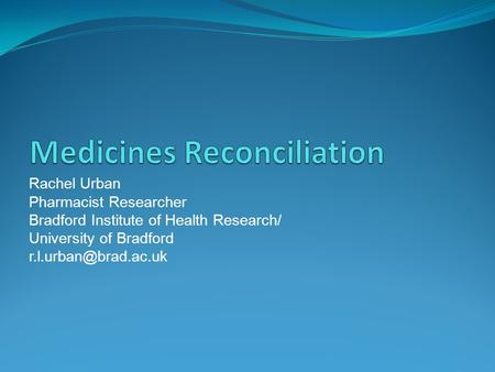 Rachel Urban Pharmacist Researcher Bradford Institute of Health Research/ University of Bradford