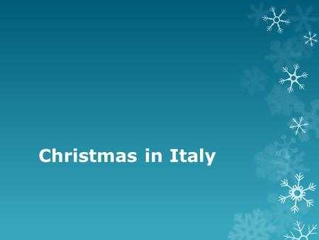 Christmas in Italy. When Christmas is Celebrated.