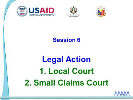 Session 6 Legal Action 1. Local Court 2. Small Claims Court.