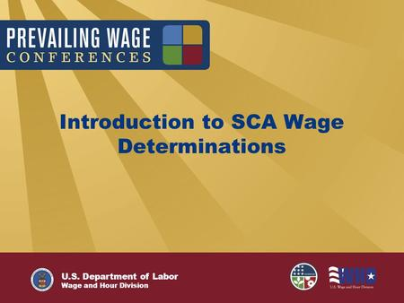 U.S. Department of Labor Wage and Hour Division Introduction to SCA Wage Determinations.