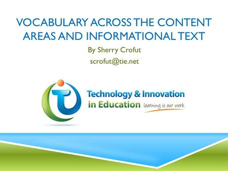 Vocabulary across the content areas and informational text