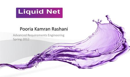 Pooria Kamran Rashani Advanced Requirements Engineering Spring 2012.