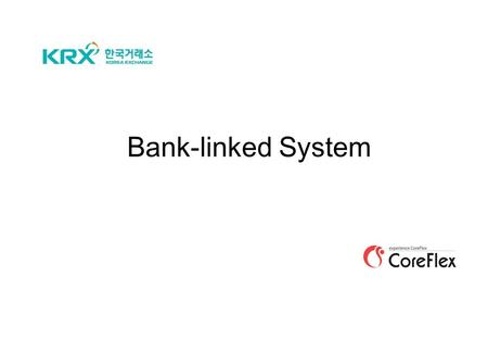 Bank-linked System. 2 For own account Settlement account Aggregate account Own account BankS/F Currently we are communicate when the customer request.