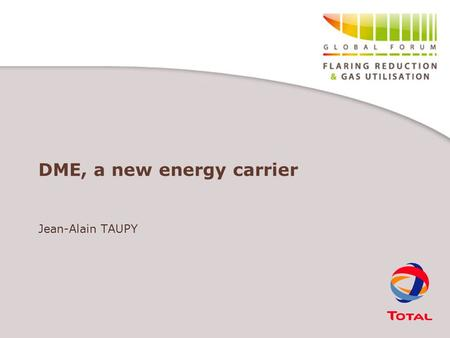 DME, a new energy carrier Jean-Alain TAUPY. Plan 1.Some reminders on DME 2.Technical routes to DME 3.DME an emerging market – In China – In Japan – In.