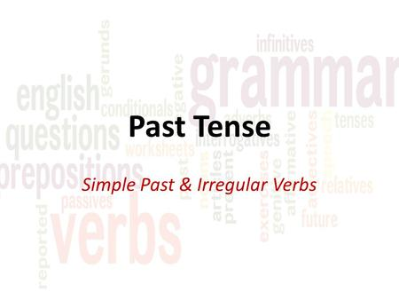 Simple Past & Irregular Verbs