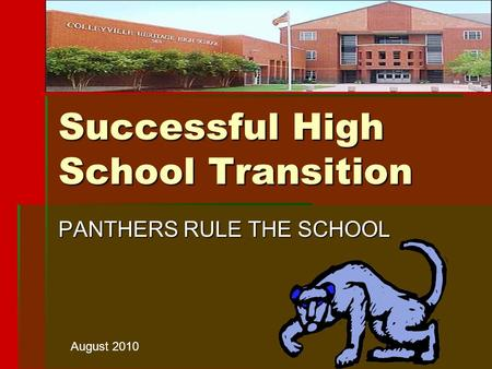 Successful High School Transition PANTHERS RULE THE SCHOOL August 2010.