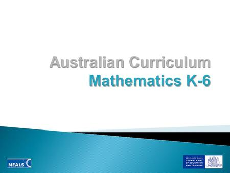 April 2008: National Curriculum Board established Nov 2008 - Feb 2009: Consultation re mathematics framing paper May 2009: Writing of national mathematics.