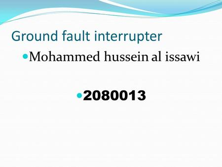 Ground fault interrupter Mohammed hussein al issawi 2080013.