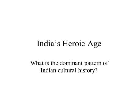 What is the dominant pattern of Indian cultural history?