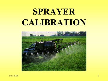 SPRAYER CALIBRATION Nov. 1998.