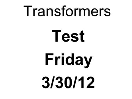 Transformers Test Friday 3/30/12. Electromagnetic Induction Induction is the process of producing (inducing) a voltage by passing a wire through a magnetic.