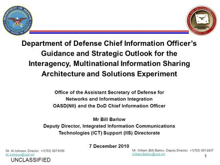 1 Department of Defense Chief Information Officer's Guidance and Strategic Outlook for the Interagency, Multinational Information Sharing Architecture.