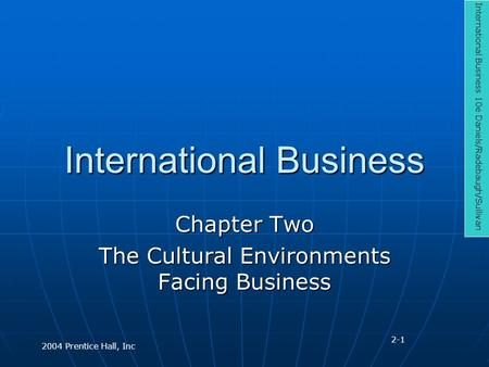 daniels international business 13e For an international business course, this is a dangerous skill to bypass daniels contains many maps to not only illustrate the facts and topics discussed in the text, but also to add interest and relevancy for the student.