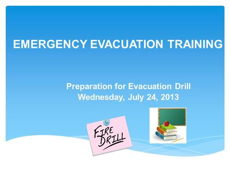 EMERGENCY EVACUATION TRAINING