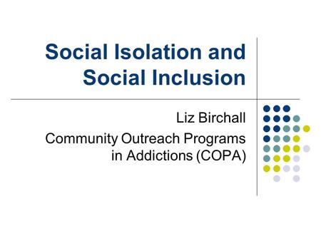 Inclusion and Alienation in Social Psychology