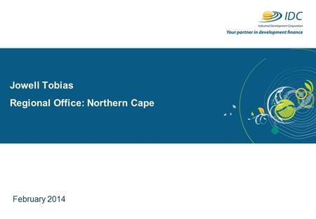 Jowell Tobias Regional Office: Northern Cape February 2014.