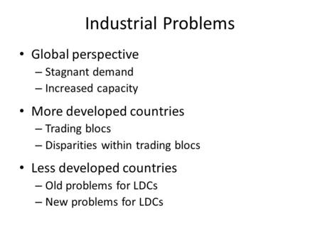 Industrial Problems Global perspective More developed countries