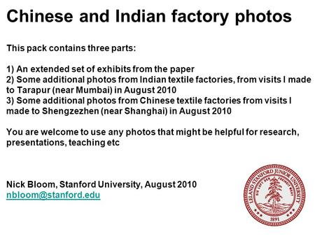 Chinese and Indian factory photos This pack contains three parts: 1) An extended set of exhibits from the paper 2) Some additional photos from Indian textile.