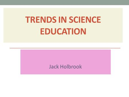 Trends in Science Education