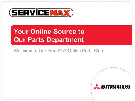 Your Online Source to Our Parts Department Welcome to Our Free 24/7 Online Parts Store.