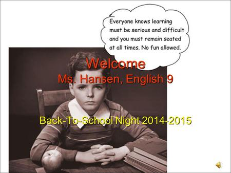 Welcome Ms. Hansen, English 9 Back-To-School Night 2014-2015.