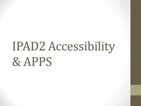 IPAD2 Accessibility & APPS. <strong>IPAD</strong> for All Vision.