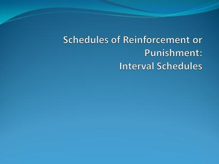 Ratio Schedules Focus on the number of responses required before reinforcement is given.