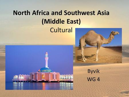North Africa and Southwest Asia (Middle East) Cultural Byvik WG 4.