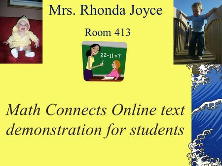 Mrs. Rhonda Joyce Room 413 Math Connects Online text demonstration for students.