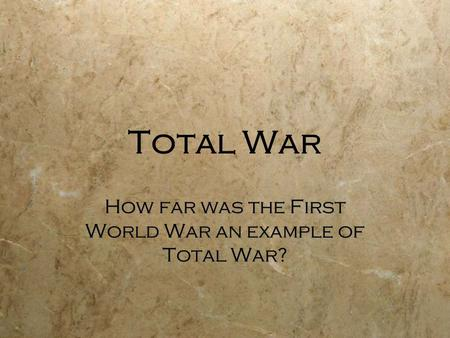 Total War How far was the First World War an example of Total War?