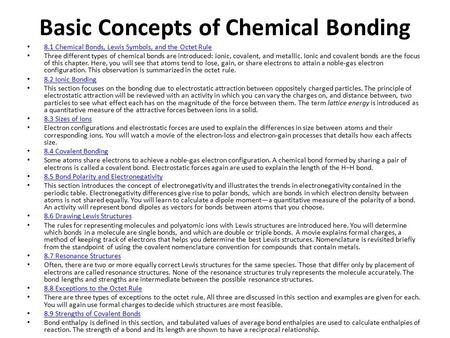 Basic Concepts of Chemical Bonding 8.1 Chemical Bonds, Lewis Symbols, and the Octet Rule Three different types of chemical bonds are introduced: ionic,