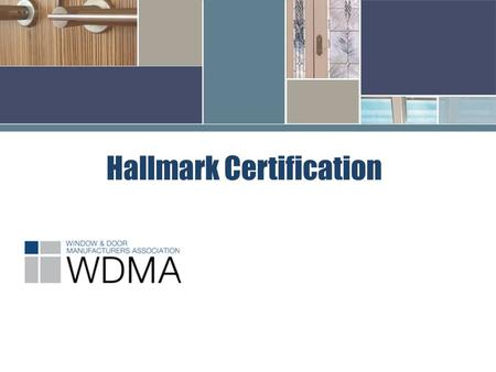 Hallmark Certification. Agenda Ten Year Certification  Term of Certification Background 1.4 year term of certification 2. 8 year term of certification.