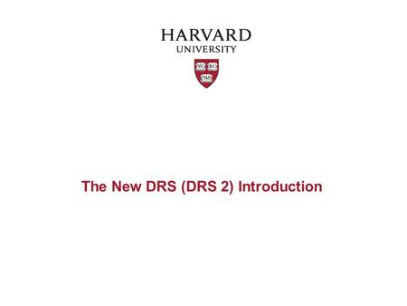 The New DRS (DRS 2) Introduction. What is DRS? Digital repository for preservation and access –Maintains integrity of deposited content –Preserves content.
