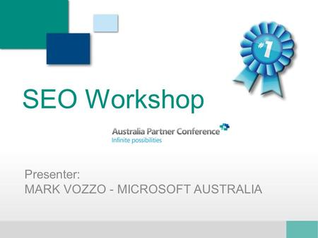 SEO Workshop Presenter: MARK VOZZO - MICROSOFT AUSTRALIA.