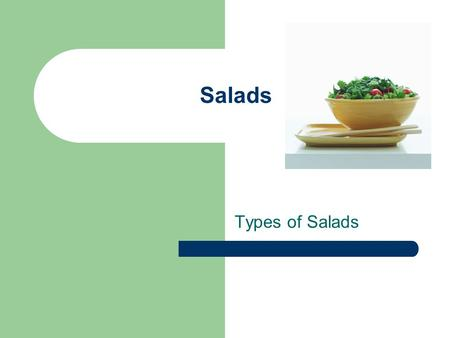 Salads Types of Salads.