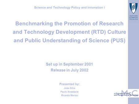 Science and Technology Policy and Innovation I Benchmarking the Promotion of Research and Technology Development (RTD) Culture and Public Understanding.