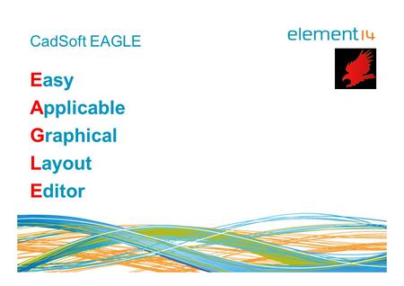 CadSoft EAGLE Easy Applicable Graphical Layout Editor.