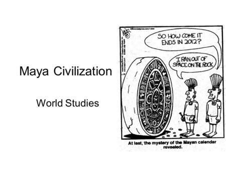 Maya Civilization World Studies.