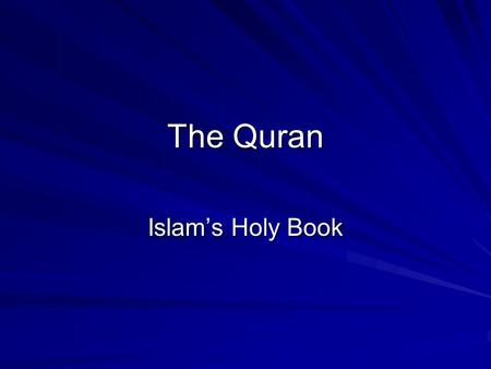 "The Quran Islam's Holy Book. Translations Islam –Translates to ""surrender"" (to the will of God) Muslim –Translates to ""Those who have surrendered"" Quran."